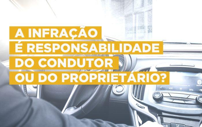 A Infração Cometida (multa) é de Responsabilidade do Condutor ou do Proprietário?